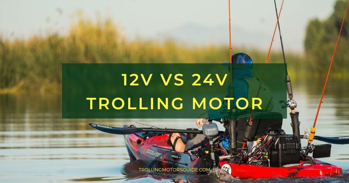 12v vs 24v Trolling Motor