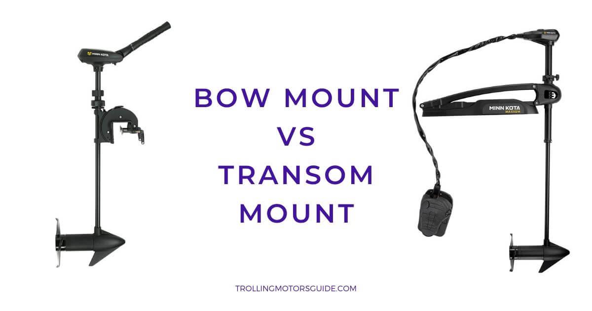 Bow Mount vs Transom Mount