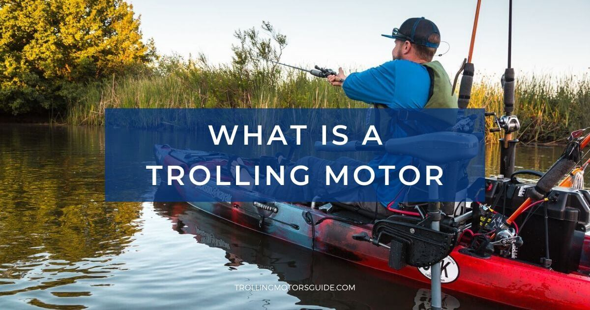 What is a Trolling Motor