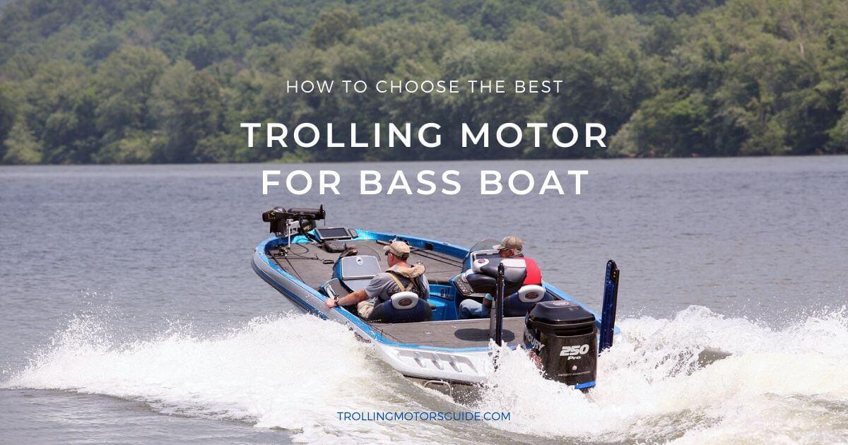 Best Trolling Motor for Bass Boat