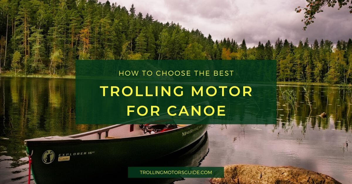 Best Trolling Motor for Canoe