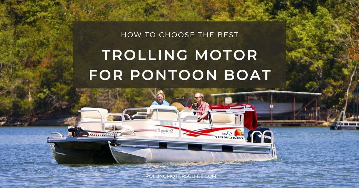 Best Trolling Motor for Pontoon Boat