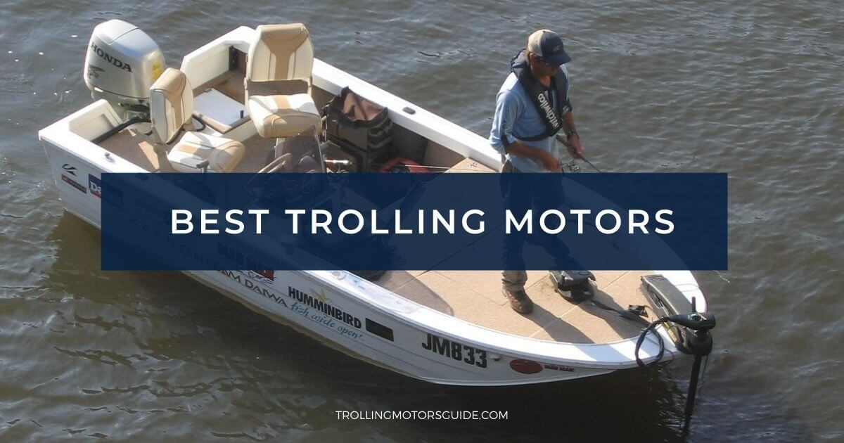 Best Trolling Motors