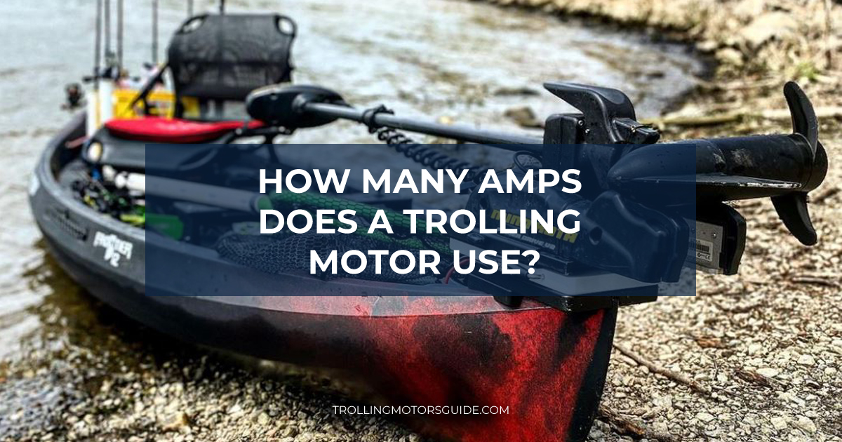 How Many Amps Does a Trolling Motor Use-1