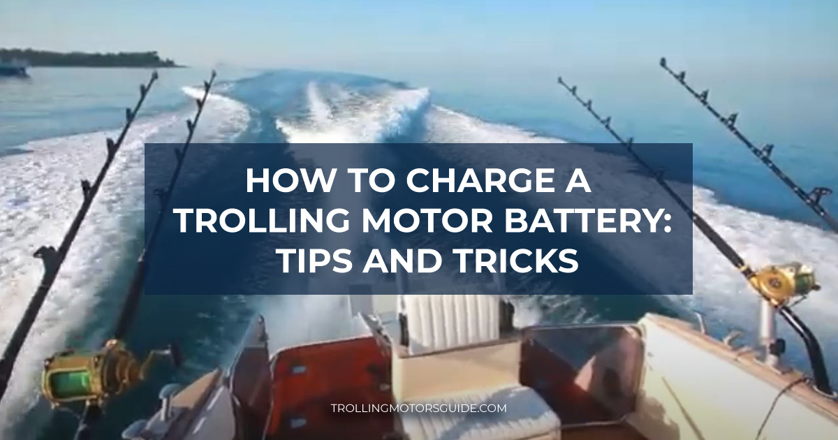 How to Charge a Trolling Motor Battery-1