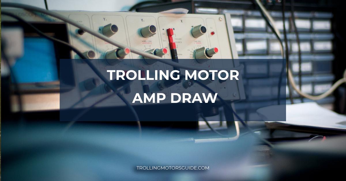 Trolling Motor Amp Draw-1