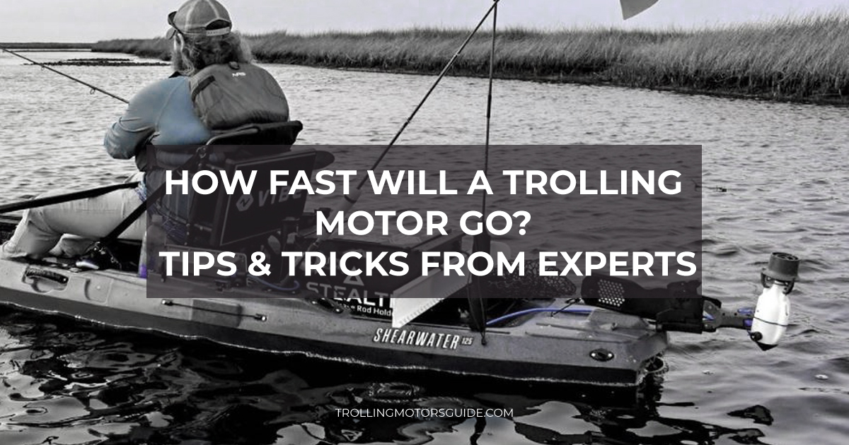 How Fast Will a Trolling Motor Go? Tips & Tricks from Experts-1