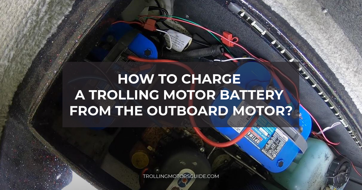 How to Charge a Trolling Motor Battery from the Outboard Motor-1