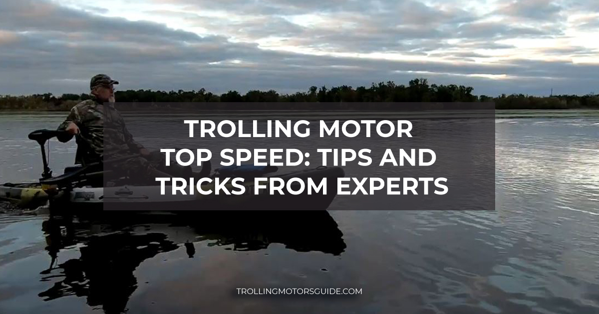 Trolling Motor Top Speed: Tips and Tricks from Experts-1